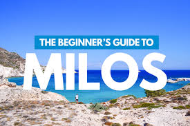 milos 101 the beginner u0027s guide to the greek island of milos