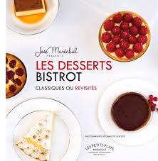 livre de cuisine cooking chef les desserts bistrot livres de cuisine