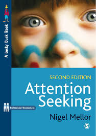 Seeking Book Attention Seeking A Complete Guide For Teachers 2nd Edition Paul