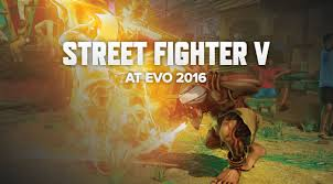 evo 2016 street fighter v at evo 2016 highlights and new dlc
