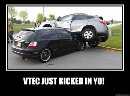 Vtec Meme - vtec just kicked in yo vtec quickmeme