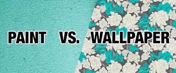 paint or wallpaper paint vs wallpaper wallpapered blog