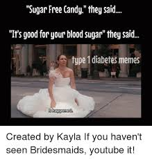 Candy Meme - sugar free candy they said it s good for your blood sugar they