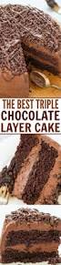 the best triple chocolate layer cake recipe decadent chocolate