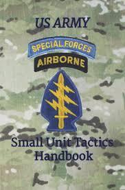 us army special forces small unit tactics handbook paul d