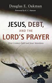 jesus debt and the lord u0027s prayer wipfandstock com