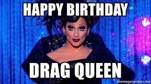 Bianca Del Rio Meme - happy birthday drag queen bianca del rio meme generator
