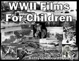 kathys cluttered mind world war ii films for children