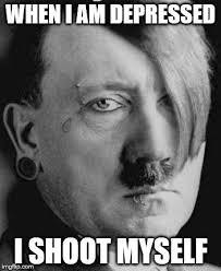 Shoot Myself Meme - sad hitler meme imgflip