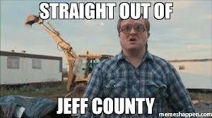 straight out of jeff county meme trailer park boys bubbles 49761