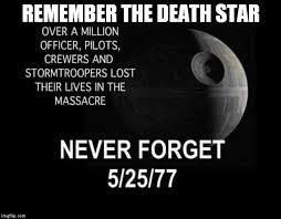 Memes About Death - remember the first death star imgflip