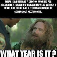 What Year Is It Meme - there is a bush and a clinton running for president a jurassic