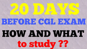20 days before exam last days preparation ssc cgl how to