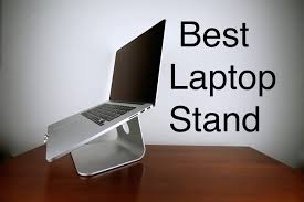 Best Laptop Stand For Desk Best Laptop Stand 4k