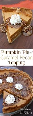 pumpkin pie with caramel pecan topping my favorite easy
