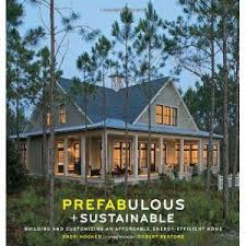 energy efficient home design books prefabulous sustainable building and customizing an affordable