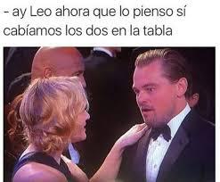 Memes Dicaprio - lo bueno es que tiene a kate winslet para consolarlo movie tv and