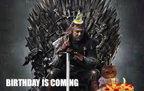 Game Of Thrones Birthday Meme - birthday is coming happy birthday pinterest birthdays and