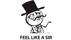 Classy Guy Meme - feel like a sir know your meme
