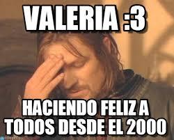 Valeria Meme - valeria 3 frustrated boromir meme en memegen