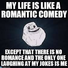 Alone Memes - best forever alone memes 10 funniest jokes on being forever alone