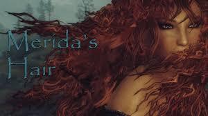 merida hair with physics at skyrim nexus mods and community