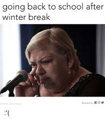 Going Back To School Meme - going back to school after winter break mitu f o photocredit