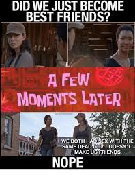Did We Just Become Best Friends Meme - did we just become best friends a few moments later rickgrimesaf we