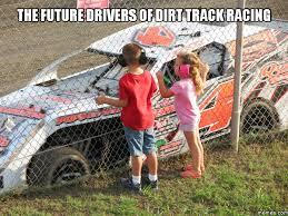 Dirt Track Racing Memes - 271403