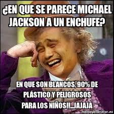 Memes De Michael Jackson - meme yao wonka en que se parece michael jackson a un enchufe en