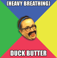 Creeper Meme Generator - heavy breathing duck butter mustache creeper meme generator
