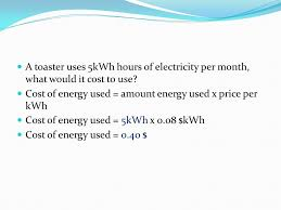 Cost Of Toaster Electrical Energy Use In The Home Ppt Video Online Download