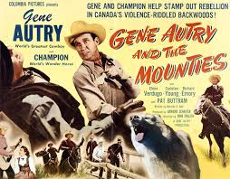 geneautry info gene autry and the mounties