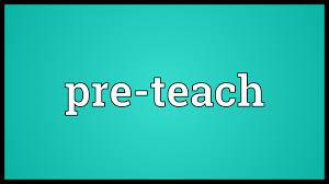 pre teach meaning