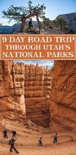 most beautiful parks in the us driving the utah national parks 9 day road trip beautiful park