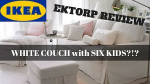 Reviews On Ikea Sofas Ikea Ektorp Review White Slipcovered Sofa With Six Kids Youtube