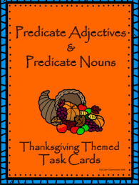 thanksgiving themed predicate adjectives predicate nouns task cards