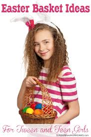 cool easter baskets easter basket ideas for tweens and