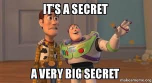 Secret Meme - it s a secret a very big secret buzz and woody toy story meme