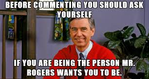 Mr Rogers Meme - mister rogers believes in you imgur