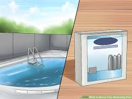 the easiest way to shock your swimming pool wikihow