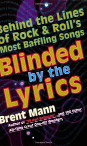 Lyrics To Blinded By The Light Blinded By The Lyrics Brent Mann 9780806526959 Amazon Com Books