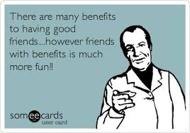 Friends With Benefits Meme - 15 best benefits images on pinterest friends friends with