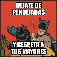 Memes De Batman Y Robin - meme batman slaps robin dejate de pendejadas y respeta a tus