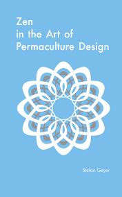 zen in the art of permaculture design amazon co uk stefan geyer