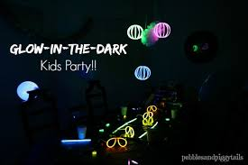 glow in the party glow in the kids birthday party blissful
