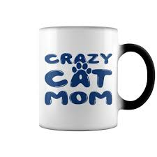 Crazy Mugs by Cat Mom Coffee Mugs Tackk