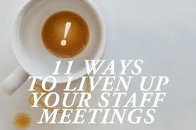 11 ways to liven up your staff meeting church leaders some