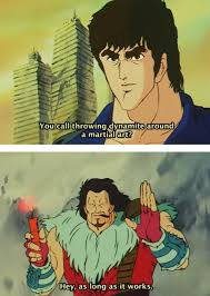 It Works Memes - the art of blowing people up fist of the north star know your meme