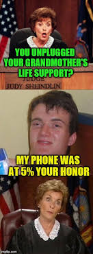 Meme Grandmother - hey priorities you unplugged your grandmother s life support